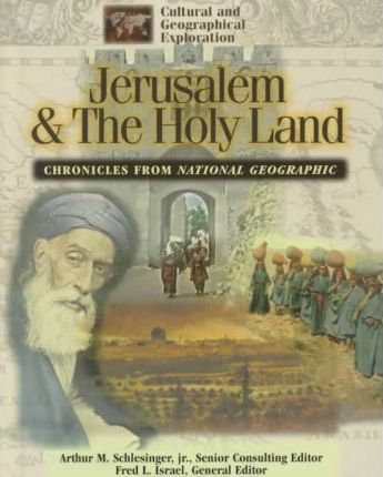 Chronicles from National Geographic: Jerusalem and the Holy Land