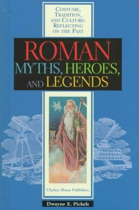 Roman Myths, Heroes and Legends