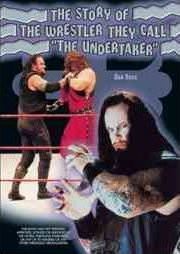 The Story of the Wrestler They Call the Undertaker