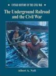 The Underground Railroad and the Civil War