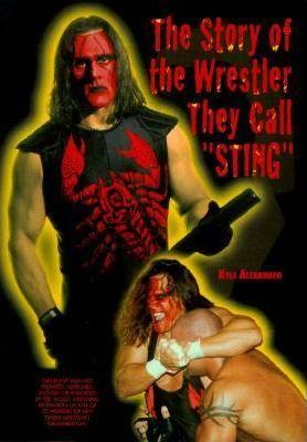The Story of the Wrestler They Call Sting
