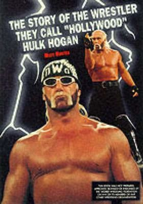 """The Story of the Wrestler They Call """"Hollywood"""" Hulk Hogan"""
