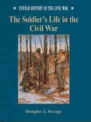 The Soldier's Life in the Civil War
