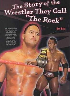 The Story of the Wrestler They Call the Rock