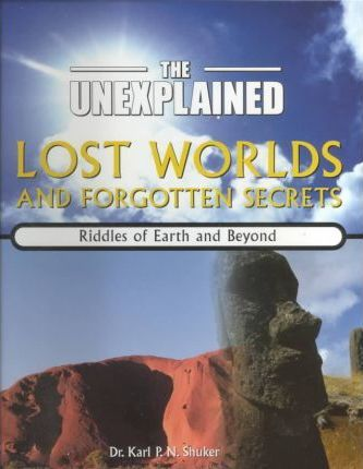Lost Worlds and Forgotten Secrets