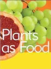 Plants as Food (Plant Facts)