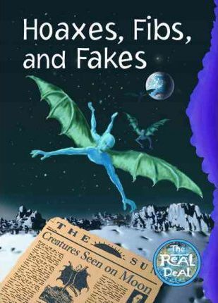 Hoaxes, Fibs and Fakes