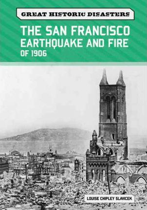 The San Francisco Earthquake and Fire of 1906