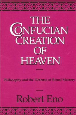 The Confucian Creation of Heaven