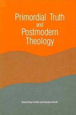 Primordial Truth and Postmodern Theology