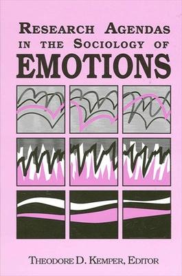 Research Agendas in the Sociology of Emotions