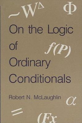 On the Logic of Ordinary Conditionals
