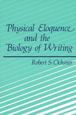 Physical Eloquence and the Biology of Writing