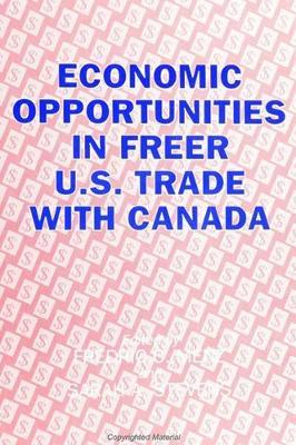 Economic Opportunities in Freer U. S. Trade with Canada