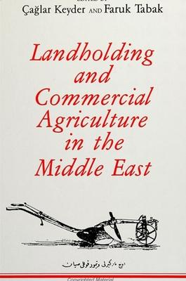 Landholding and Commercial Agriculture in the Middle East