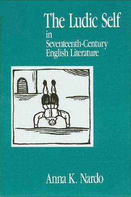 The Ludic Self in Seventeenth-Century English Literature