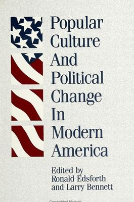 Popular Culture and Political Change in Modern America