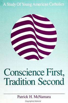 Conscience First, Tradition Second