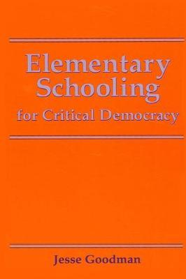 Elementary Schooling for Critical Democracy