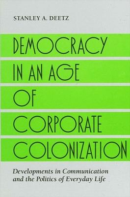 Democracy in an Age of Corporate Colonization