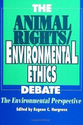 The Animal Rights/Environmental Ethics Debate