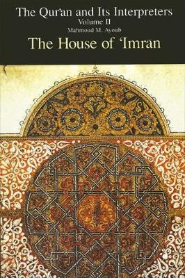 Qur'an and Its Interpreters, The, Volume II