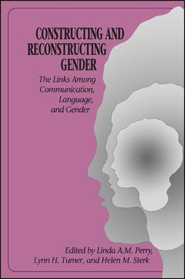 Constructing and Reconstructing Gender