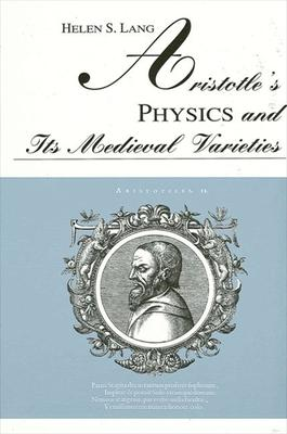 Aristotle's Physics and Its Medieval Varieties
