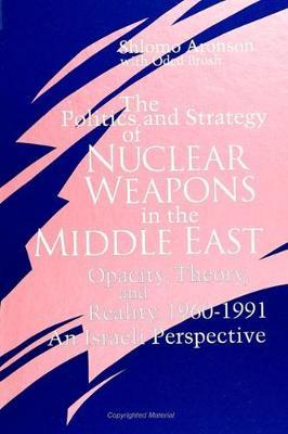 The Politics and Strategy of Nuclear Weapons in the Middle East