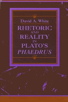 "Rhetoric and Reality in Plato's ""Phaedrus"""