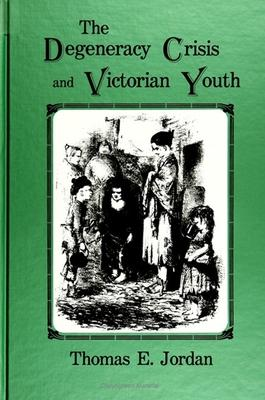 The Degeneracy Crisis and Victorian Youth
