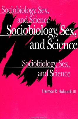 Sociobiology, Sex, and Science