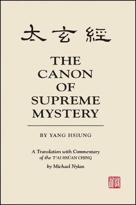 The Canon of Supreme Mystery by Yang Hsiung
