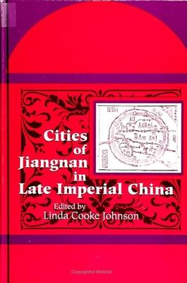 Cities of Jiangnan in Late Imperial China