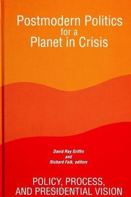 Postmodern Politics for a Planet in Crisis