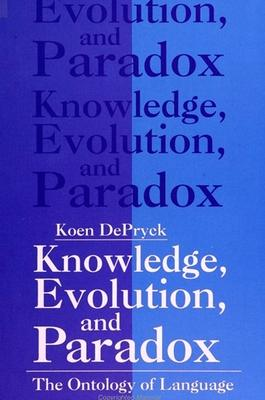 Knowledge, Evolution and Paradox