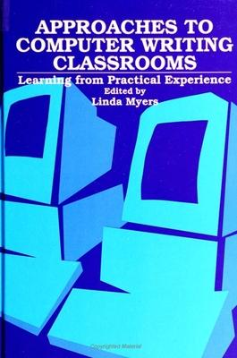 Approaches to Computer Writing Classrooms