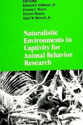 Naturalistic Environments in Captivity for Animal Behavior Research