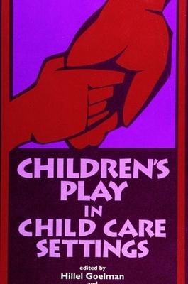 Children's Play in Child Care Settings