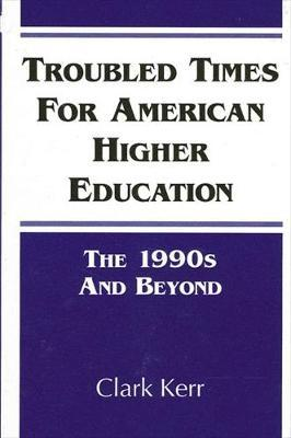 Troubled Times for American Higher Education