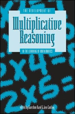 The Development of Multiplicative Reasoning in the Learning of Mathematics
