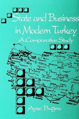 State and Business in Modern Turkey