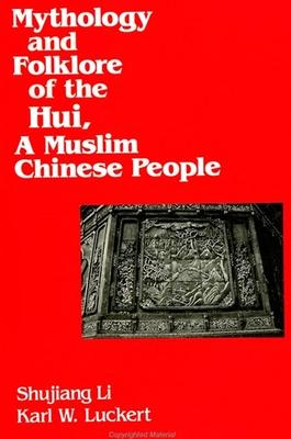 Mythology and Folklore of the Hui, A Muslim Chinese People