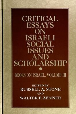 Critical Essays on Israeli Social Issues and Scholarship