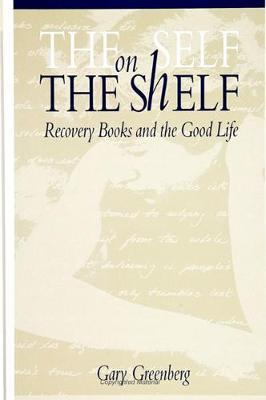 The Self on the Shelf  Recovery Books and the Good Life