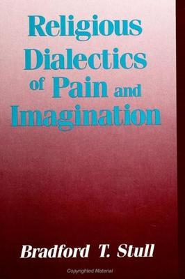 Religious Dialectics of Pain and Imagination