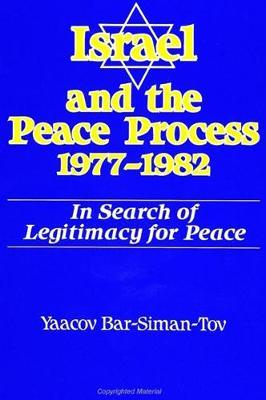 Israel and the Peace Process 1977-1982