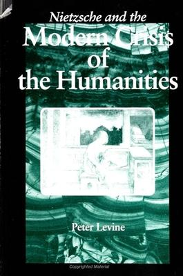 Nietzsche and the Modern Crisis of the Humanities