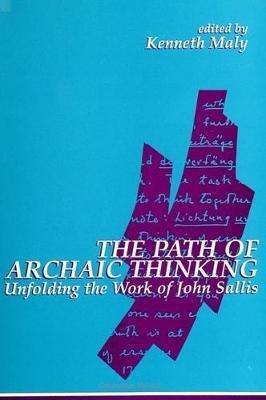 The Path of Archaic Thinking