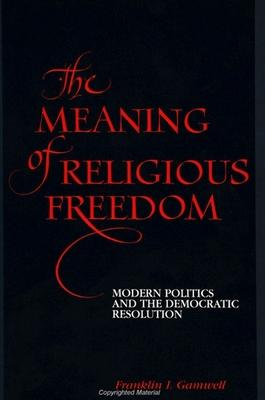 The Meaning of Religious Freedom